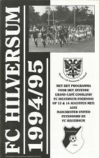 HILVERSUM TOURNAMENT 1994  Incl MAN UTD AJAX FEYENOORD