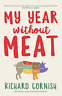 Richard Cornish-My Year Without Meat (US IMPORT) BOOK NEW
