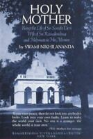 Holy Mother : Being the Life of Sri Sarada Devi, Wife of Sri Ramakrishna and Hel