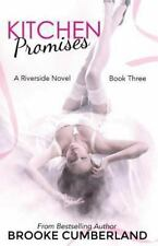 The Riverside Trilogy: Kitchen Promises by Brooke Cumberland (2013, Paperback)