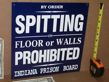 INDIANA - Gas Station Sign - NO SPITTING ON WALLS ......or you will go to Prison