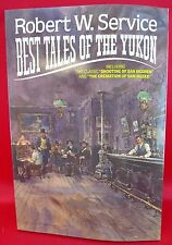 Best Tales of the Yukon by Robert Service (1983, Paperback)