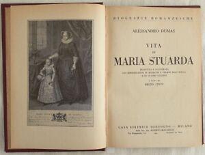 LETTERATURA ALEXANDRE DUMAS VITA DI MARIA STUARDA MARY STUART DECIO CINTI 1929