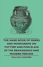 Hand Book of Marks and Monograms on Pott by William Chaffers (2006, Paperback)