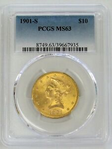 1901 S GOLD US $10 LIBERTY HEAD COIN PCGS MINT STATE 63 MS 63