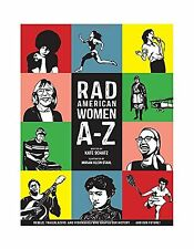 Rad American Women A-Z: Rebels Trailblazers and Visionaries who... Free Shipping