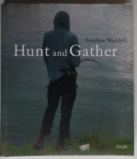 Stephen Waddell - Hunt and gather - Michael Fried - Steidl - 2011