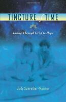 Tincture of Time: Living Through Grief to H... by Schreiber-Mosher LCS Paperback