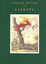 Natural History of Parrots Francios Le Vaillant