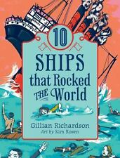 10 Ships That Rocked the World (World of Tens)