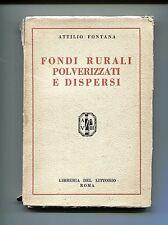 Attilio Fontana # FONDI RURALI POLVERIZZATI E DISPERSI # Libreria Littorio 1930