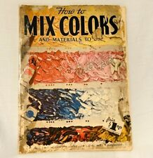 Vintage Art Book How To Mix Colours & Materials To Use