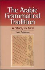 The Arabic Grammatical Tradition: A Study inTaclil by Suleiman, Yasir