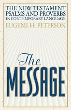 The Message New Testament Psalms and Proverbs in Contemporary Language by Eugene