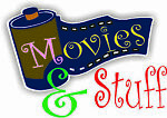 Movies and Stuff