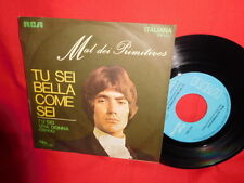 MAL dei PRIMITIVES Tu sei bella come sei 45rpm 7' + PS 1969 ITALY MINT-