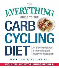 Everything®: The Everything Guide to the Carb Cycling Diet : An Effective...
