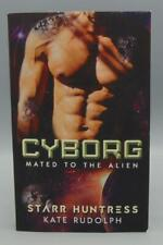 Cyborg Mated To The Alien by Starr Huntress and Kate Rudolph