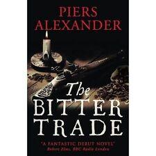 The Bitter Trade - New Book Alexander, Piers