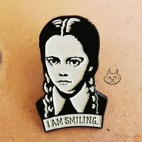 Adams Family Wednesday I am smiling Enamel Pin
