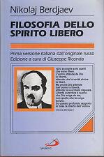 Filosofia dello spirito libero. Nikolaj Berdjaev. San Paolo. 1997. AT7