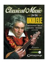 Classical Music For The Ukulele Learn to Play Opera Classic Songs UKE MUSIC BOOK