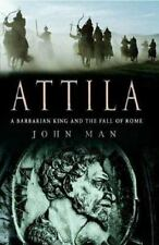 Attila: The Barbarian King Who Challenged Rome, John Man, Good Condition, Book