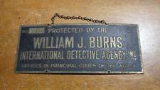 WILLIAM J. BURNS INTERNATIONAL DETECTIVE AGENCY SIGN  # 27579  1940'S  BX 11 #27