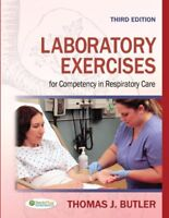Laboratory Exercises for Competency in Respiratory Care by Butler Ph.D  RRT…