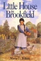 """""""Little House in Brookfield by Wilkes, Maria D. """""""