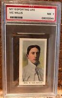 1911 M116 Sporting Life Vic Willis St. Louis HOF PSA 7 Pop 3/2^ Centered
