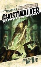 The Fighters: Ghostwalker : The Fighters by Erik Scott De Bie (2005, Paperback)