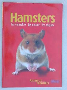 Hamster - les connaître les nourrir les soigner  Animaux familiers rongeurs cage