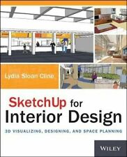 NEW SketchUp for Interior Design: 3D Visualizing, Designing, and Space Planning