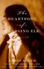 The Heartsong of Charging Elk: A Novel by Welch, James (Author of Fools Crow)