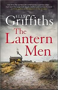 The Lantern Men: Dr Ruth Galloway Mysteries 12 (The Dr Ruth Galloway Mysteries),