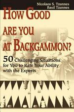 How Good Are You at Backgammon? : 50 Challenging Situations for You to Rate...