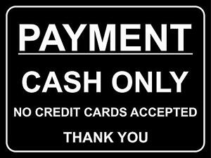 Payment cash only no credit cards accepted safety metal park safety sign
