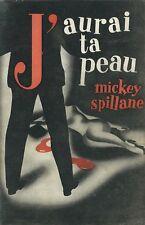 RARE EO 1948 + MAGNIFIQUE JAQUETTE ILLUSTRÉE + MICKEY SPILLANE : J'AURAI TA PEAU