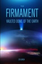 Firmament : Vaulted Dome of the Earth: By Garcia, Zen