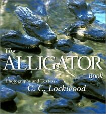 The Alligator Book by Lockwood, C.C. Hardback Book The Fast Free Shipping