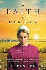 A Middlefield Amish Novel: A Faith of Her Own by Kathleen Fuller (2018,...