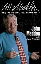 All Madden : Hey, I'm Talking Pro Football by John Madden (1996, Hardcover)