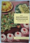 WESTINGHOUSE REFIGERATOR CARE & USE OWNER'S MANUAL WITH RECIPES 1948 VINTAGE