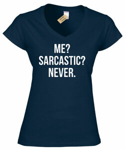 Womens Me Sarcastic Never T Shirt funny sarcasm gift ladies joke V-Neck tee