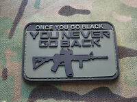 """Once You Go Black ... OD GREEN AR-15 2x3"""" PVC Tactical Hook Morale Patch"""