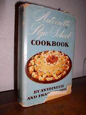 Antoinette Pope School Cookbook by Antoinette and Francois Pope (1949,HC,DJ)