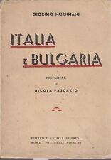 ITALIA E BULGARIA di Giorgio Nurigani 1934  Nuova Europa editore - fascismo