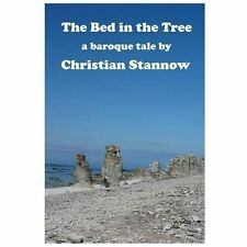 The Bed in the Tree by Christian Stannow (2013, Paperback)