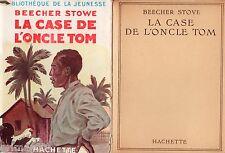 La case de l'oncle Tom // BEECHER STOWE // Bibliothèque de la Jeunesse // 1949